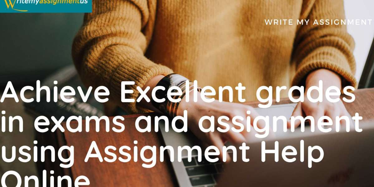 Achieve Excellent grades in exams and assignment using Assignment Help Online